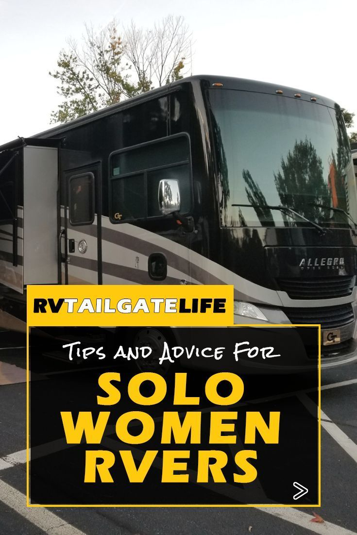 Tips For Solo Women Rvers To Hit The Road Love Your Rv