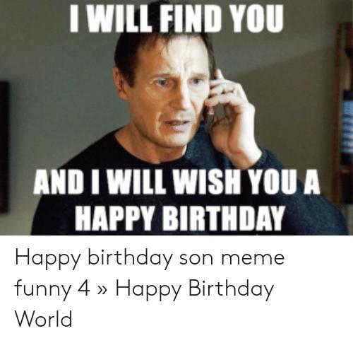 Meme Happy Birthday Son Funny Happy Birthday Son Happy Birthday Mom Funny Funny Happy Birthday Images