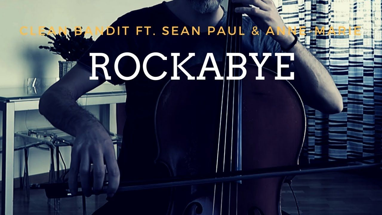 Clean Bandit Rockabye Ft Sean Paul Anne Marie For Cello And Piano Cello Music Hollywood Songs Orchestra Music