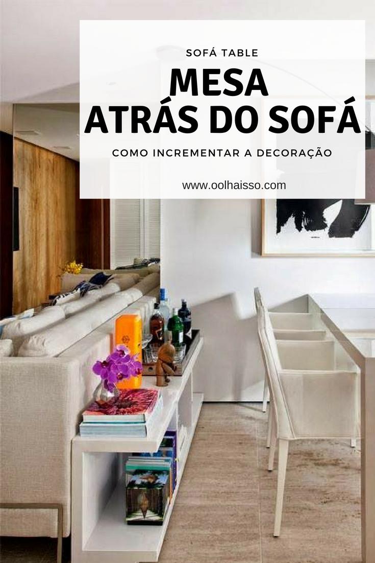 Mesa Atr S Do Sof 5 Formas De Usar Na Sua Casa Como Decorar Sala  -> Aparador Para Sala D Jantar Aki