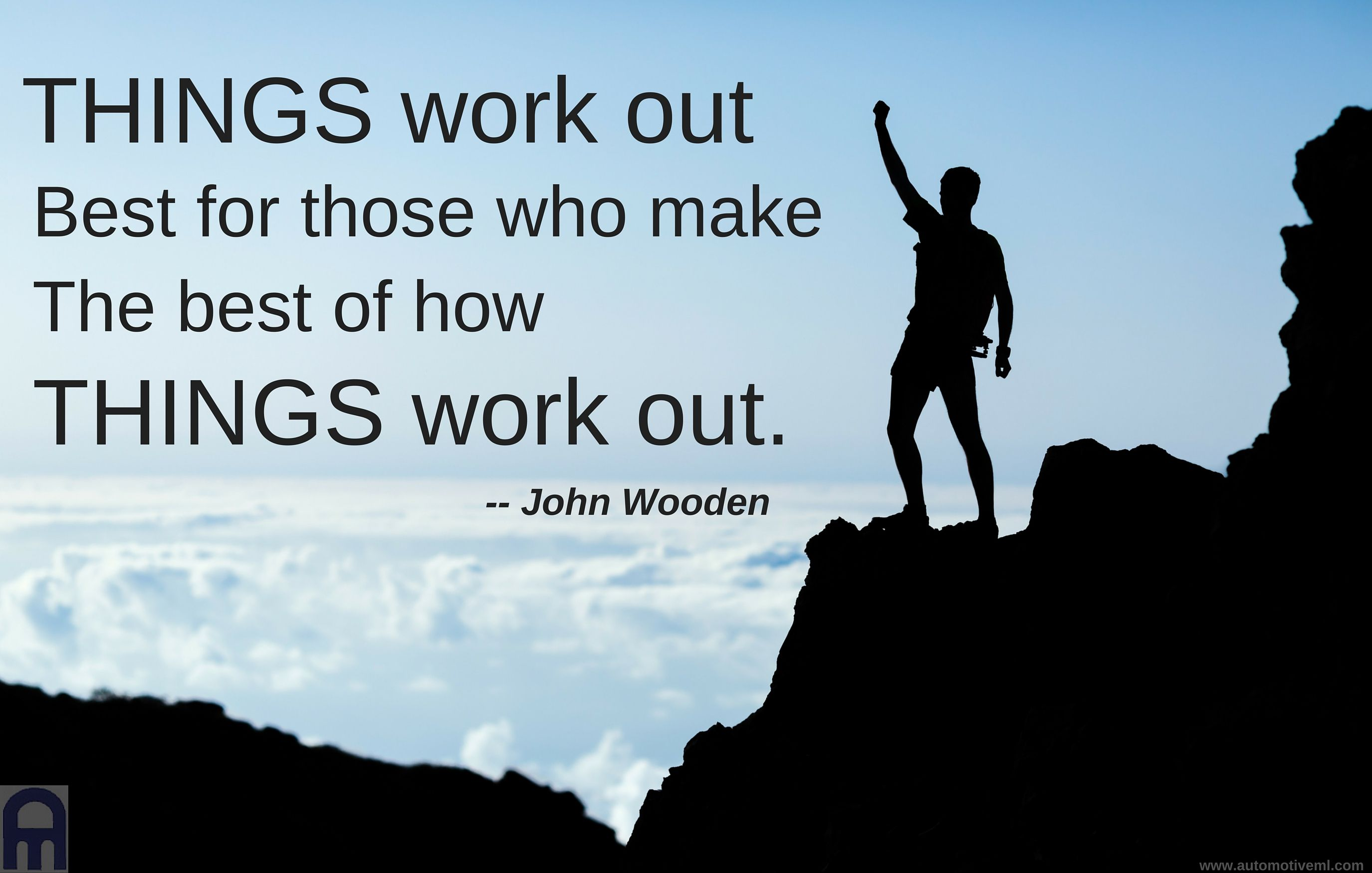Things Work Out Best For Those Who Make The Best Of How Things