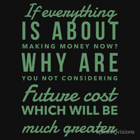 If everything is about cost what about future cost