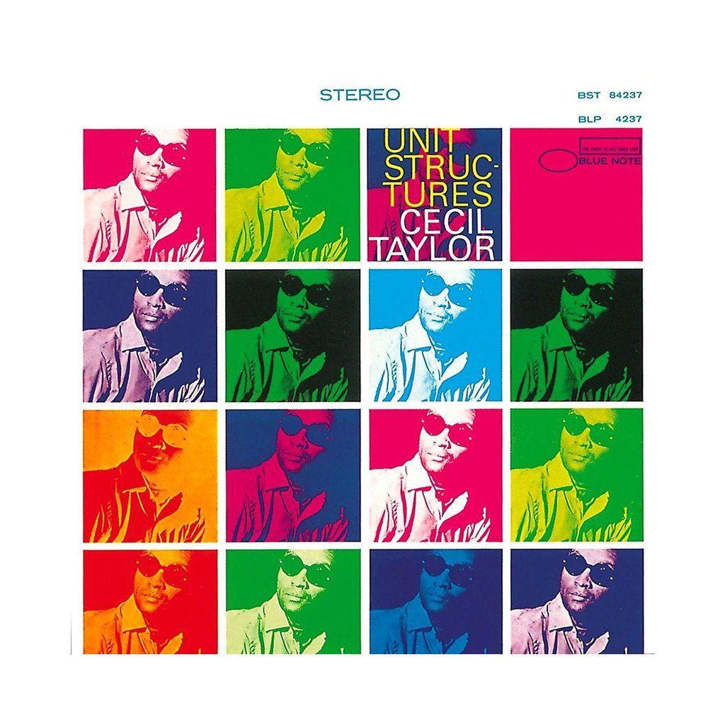 Cecil Taylor Unit Structures 1966 Cecil Taylor Album Covers Best Albums
