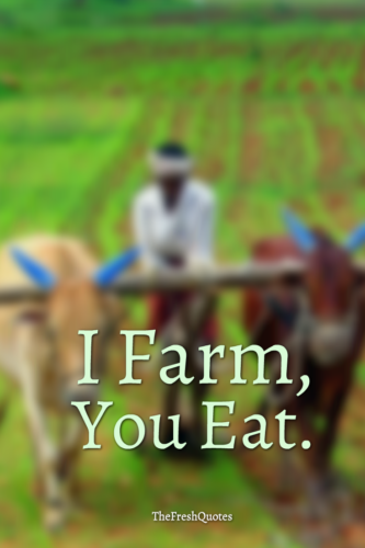 Farmers Quotes Slogans Agriculture Agriculture Quotes Farm Quotes Agriculture Farm Quotes