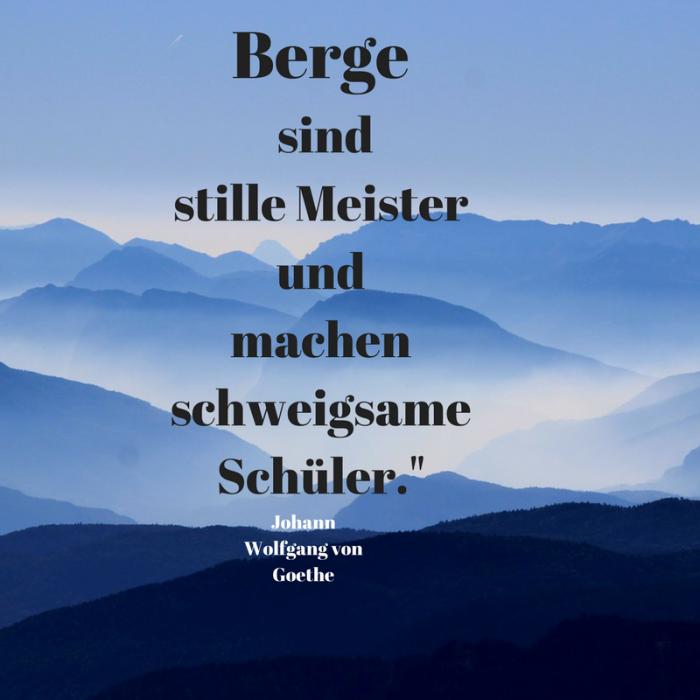 Bildergebnis Fur Goethe Berge Sind Stille Meister Geburtstagswunsche Zitate Gute Zitate Zitate