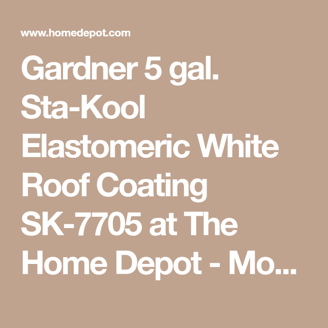 Reviews For Gardner 5 Gal Sta Kool Elastomeric White Reflective Roof Coating Sk 7705 The Home Depot Roof Coating Cool Roof Roof