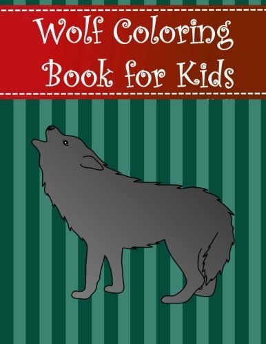 Wolf Coloring Book For Kids Big Simple And Easy Wolf Co Https Www Amazon Com Dp 1978421206 Ref Cm Sw Coloring Books Animal Coloring Books Large Animals
