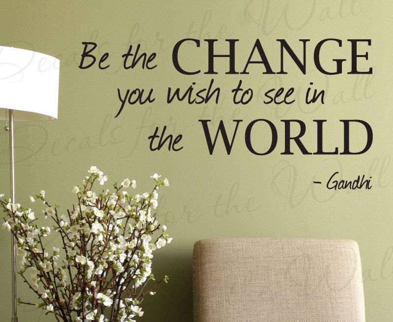 Be Change You Wish See World Gandhi By Decalsforthewall On Etsy Vinyl Lettering Quotes Vinyl Lettering Wall Quotes Decals