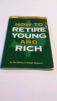 How to retire young and rich by the editors of money magazine.