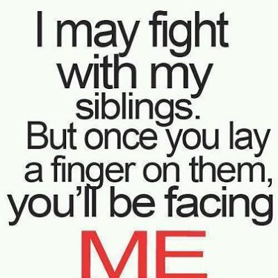 I May Fight With My Siblings Quotes And Sayings Sibling Quotes Sister Quotes Brother Quotes
