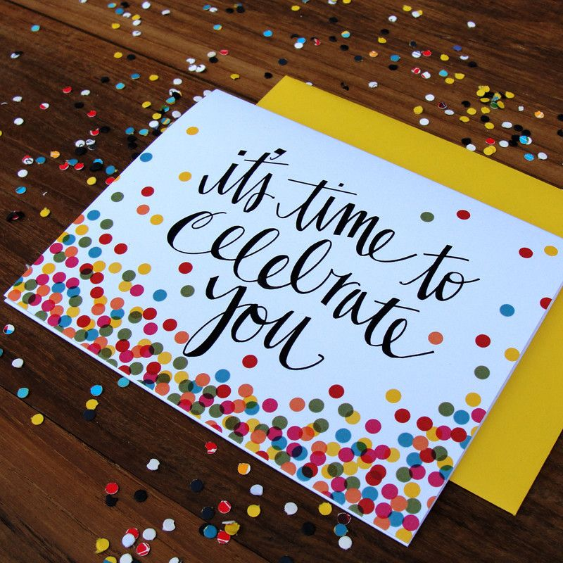 It's Confetti Time Calligraphy birthday card