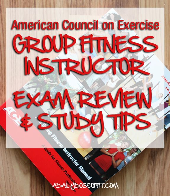 ACE Group Fitness Instructor Exam Review and Study Tips / A Daily ...