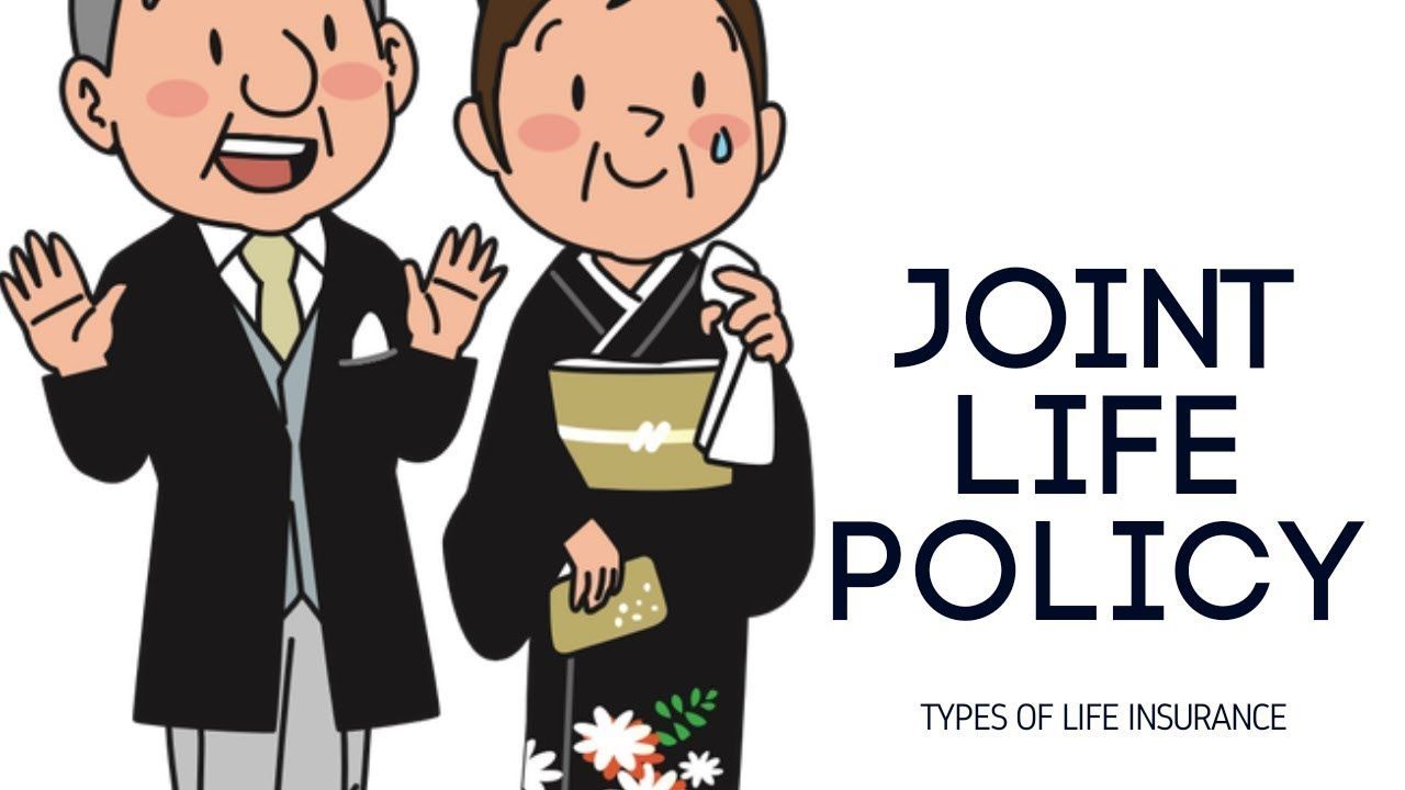 What Is A Joint Life Policy Meaning Of Joint Life Policy