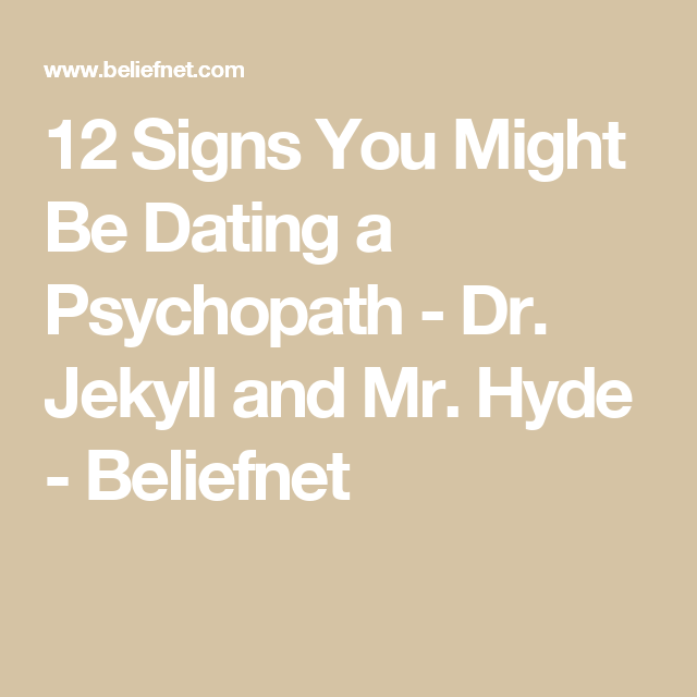 Signs of dating a psychopath