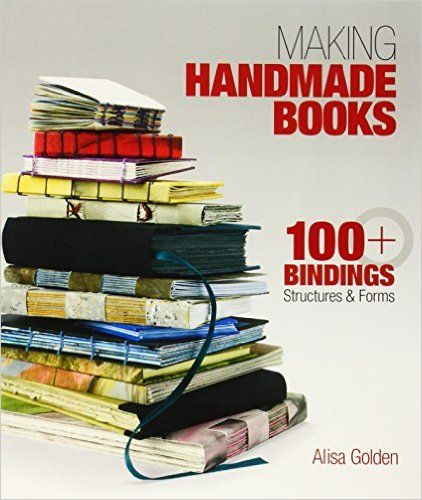 making handmade books 100 bindings structures forms alisa rh pinterest com