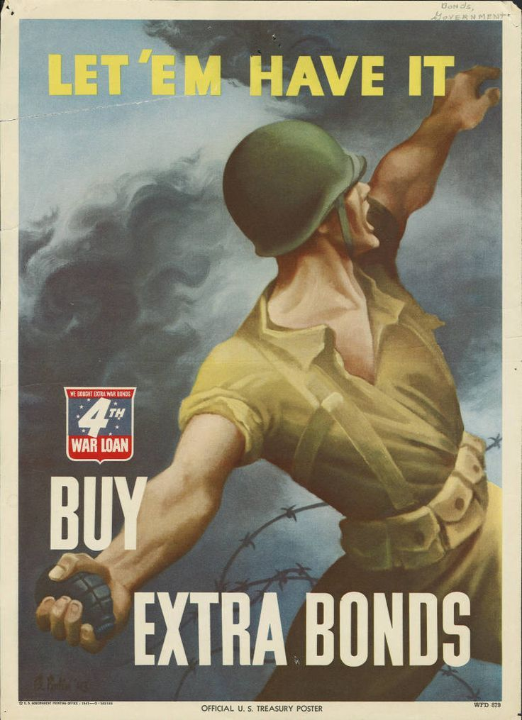 US WW II .Poster , depicts an American soldier as he prepares to throw a grenade on a battlefield, accompanied by the text 'Let 'Em Have It, Buy Extra Bonds,
