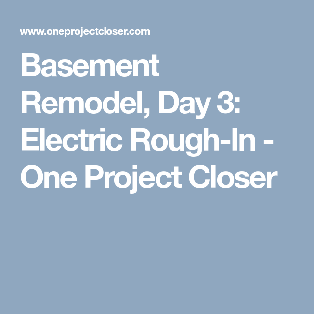 Basement Remodel  Day 3  Electric Rough
