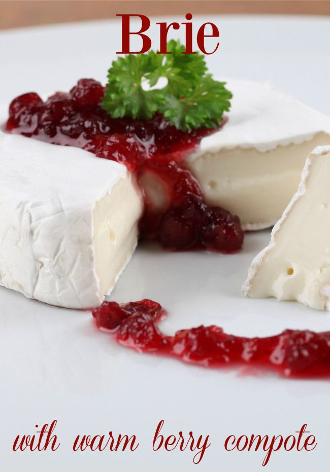 Holiday Brie with warm berry compote!  A quick and easy recipe, perfect for your holiday!