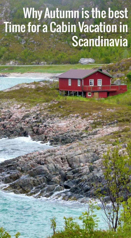 Why Autumn Is The Best Time For A Scandinavian Cabin Vacation Cabin Vacation Scandinavia Travel Scandinavian Cabin