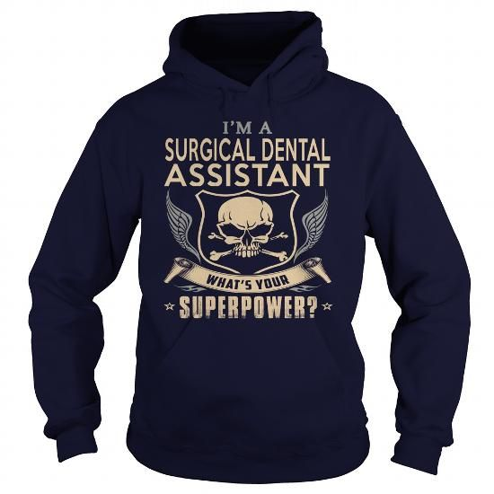 SURGICAL DENTAL ASSISTANT What's Your Superpower T Shirts, Hoodies. Check price ==► https://www.sunfrog.com/LifeStyle/SURGICAL-DENTAL-ASSISTANT-super-Navy-Blue-Hoodie.html?41382 $35.99