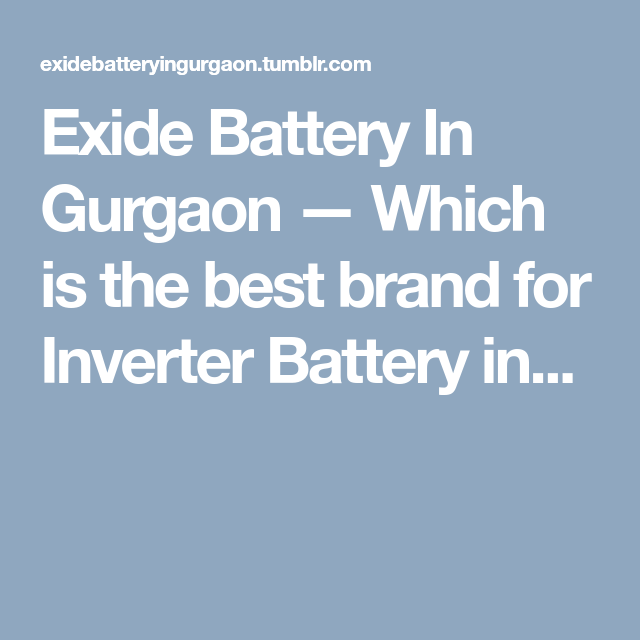 Exide Battery In Gurgaon Which Is The Best Brand For Inverter Inspiration Exide Motivational Quotes