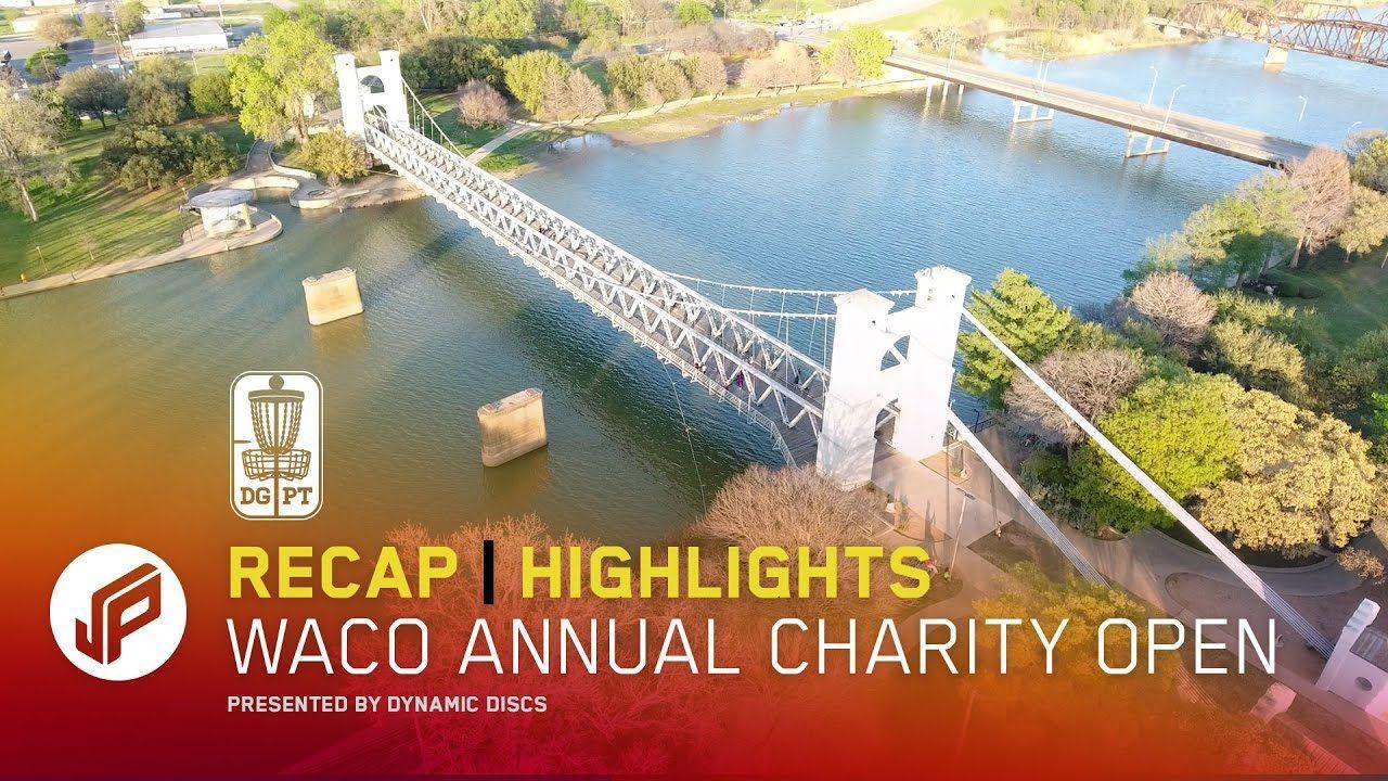 2017 waco annual charity open recap dynamic discs disc