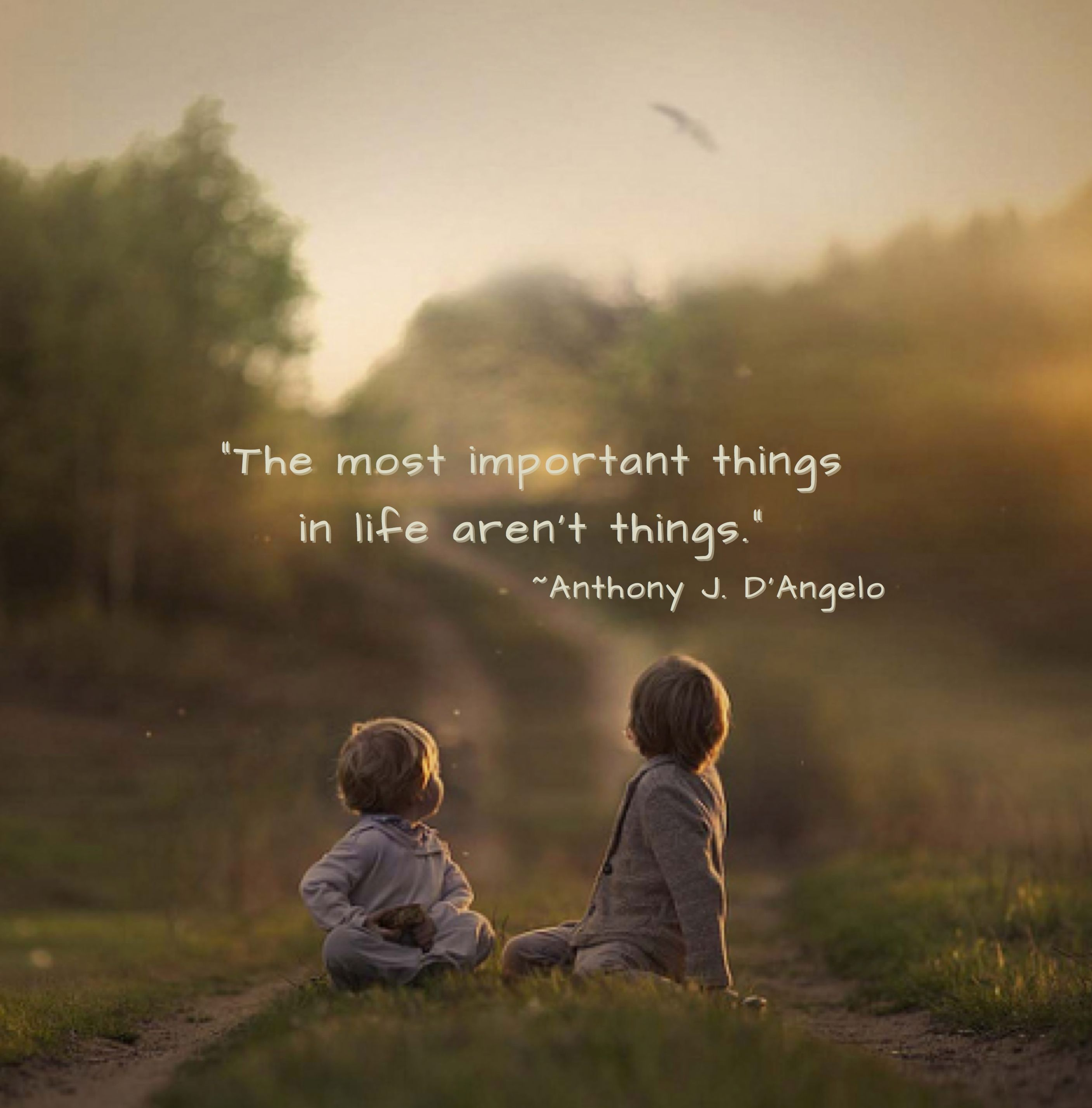 The most important things in Life Aren/'t things Sign