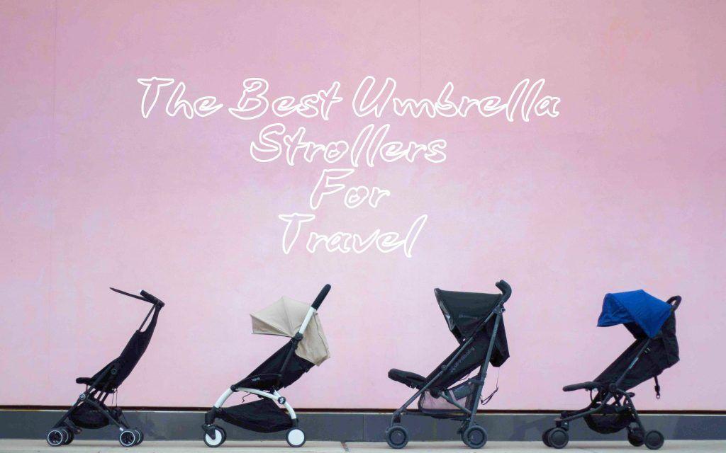 Our Best Travel Strollers Best travel stroller, Travel