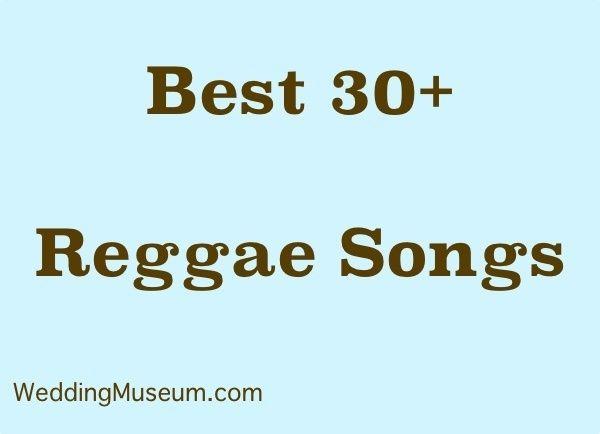 40 Best Reggae Songs For Weddings 2018