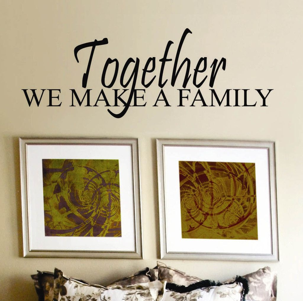 Vinyl Wall Lettering Quotes Words Together We Make A Family - Custom vinyl wall decals for kitchenbest vinyl wall art images on pinterest vinyl wall art wall