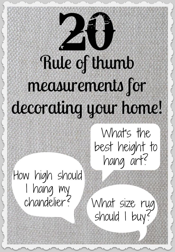 20 Rule of Thumb Measurements for Decorating Your Home