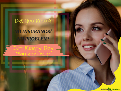 No Insurance? No Problem! Our Reigny Day Plan can help