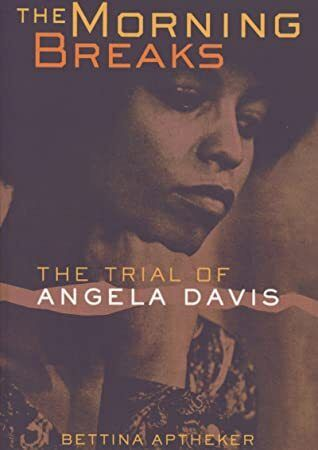 [Get Book] The Morning Breaks: The Trial of Angela Davis