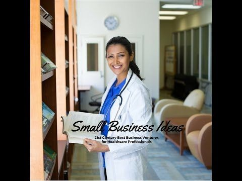 Small Business Ideas For Healthcare Professionals Best St Century Ventures