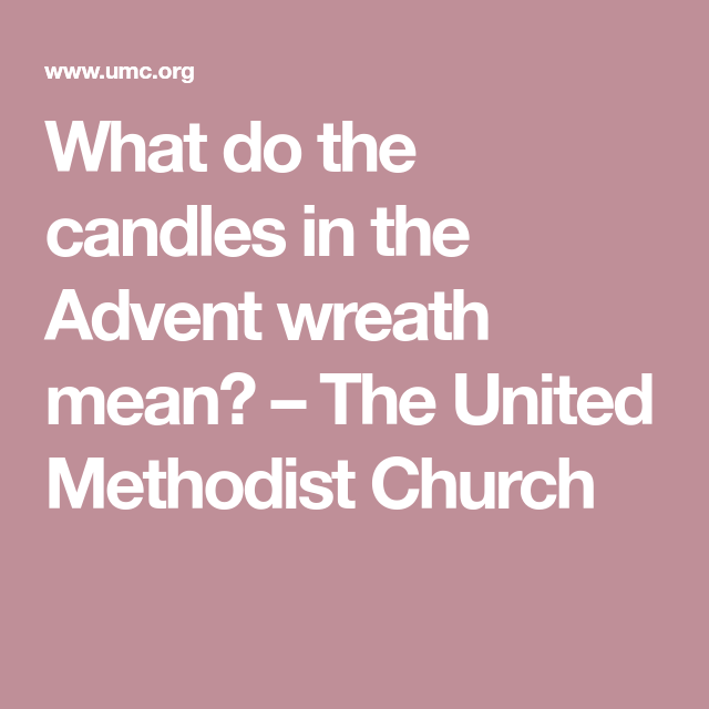 What Do The Candles In The Advent Wreath Mean?