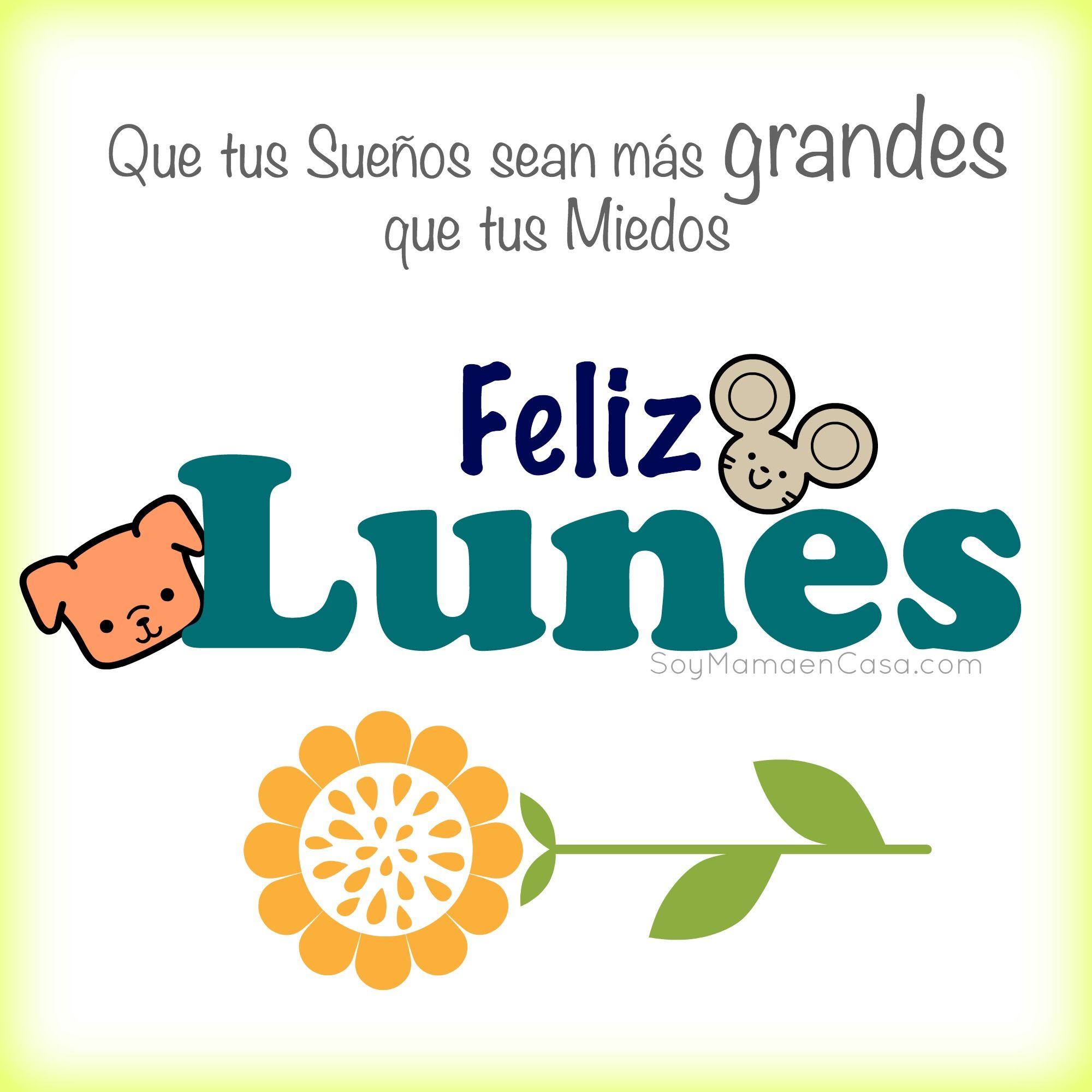 Buenos Dias Feliz Lunes Saludos Www Soymamaencasa Com
