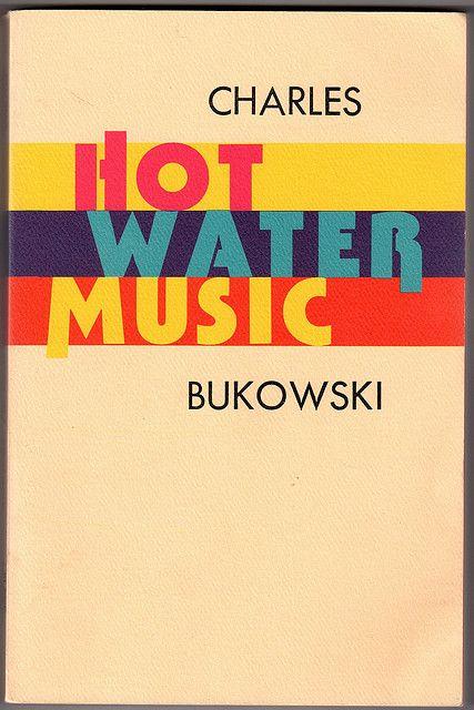 Hot Water Music Charles Bukowski Bukowski Vintage Book Covers Book Cover Design