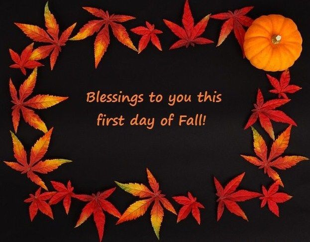Blessings to you this First Day of Fall autumn leaves fall ...