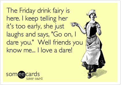 Someecards Com Funny Friday Memes Friday Humor Humor