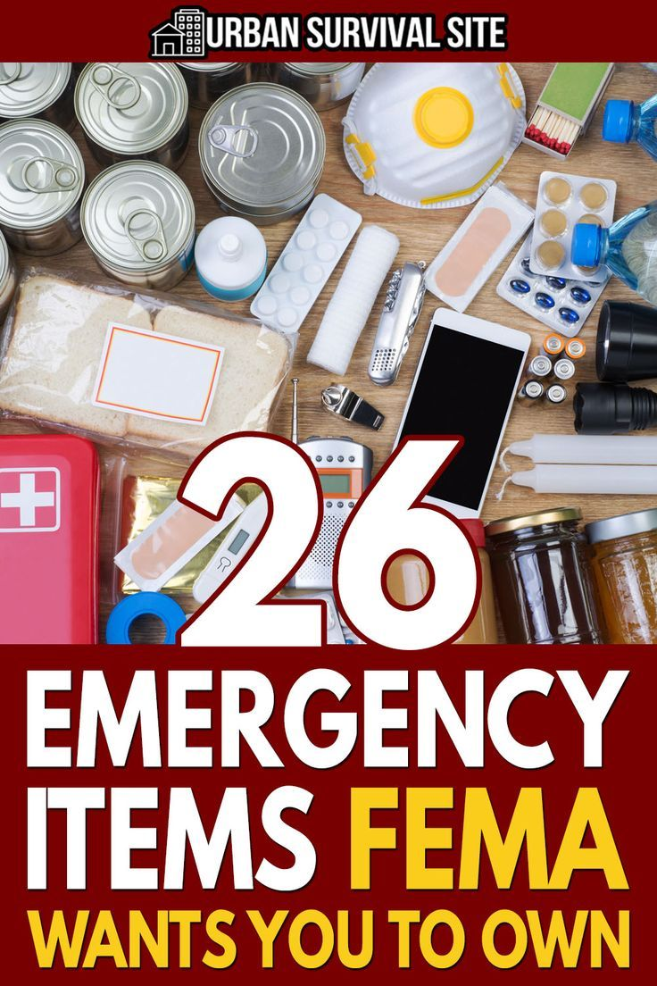 26 Emergency Items FEMA Wants You To Own Urban Survival