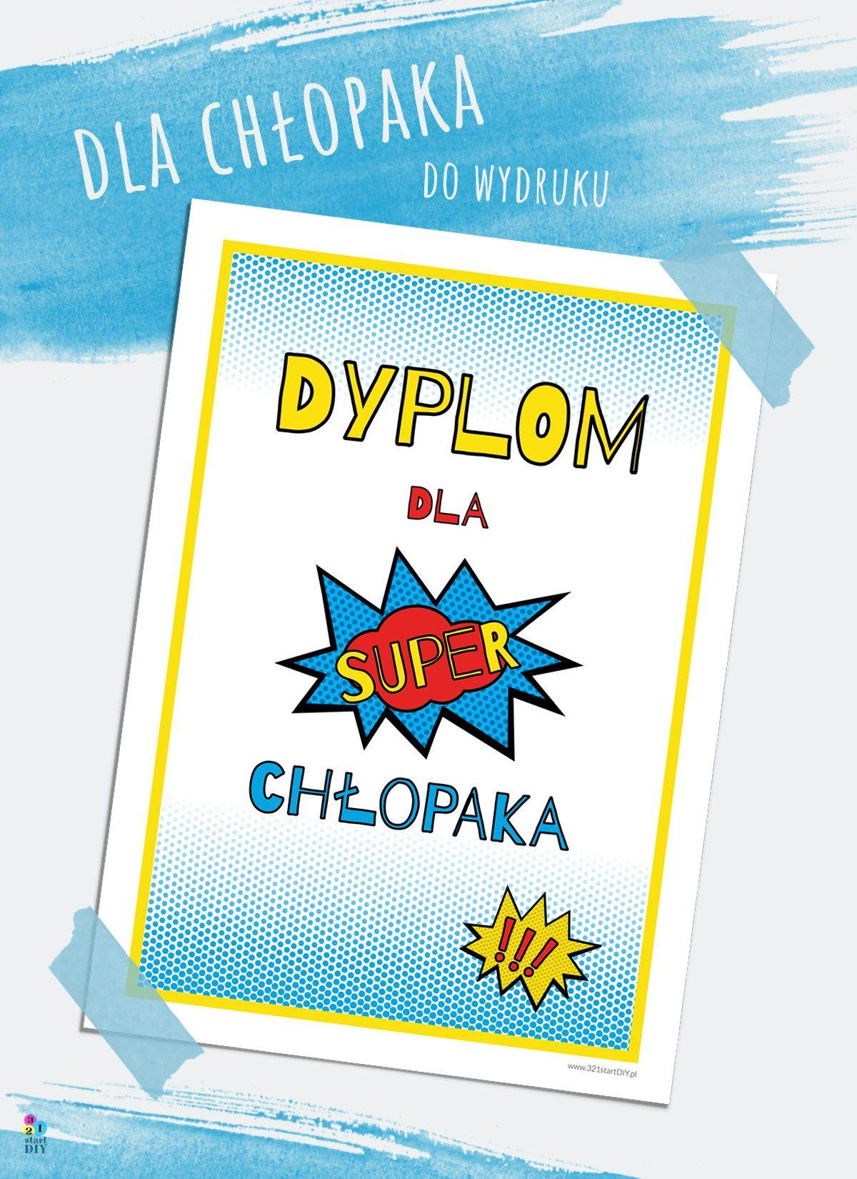 Na Dzien Chlopaka Dyplom I Plakaty Dla Chlopcow 321 Start Diy Gifts