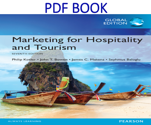 Marketing For Hospitality And Tourism 7th Global Edition Pdf Book By Philip T Kotler John T Bowen Pdf Books Tourism Books