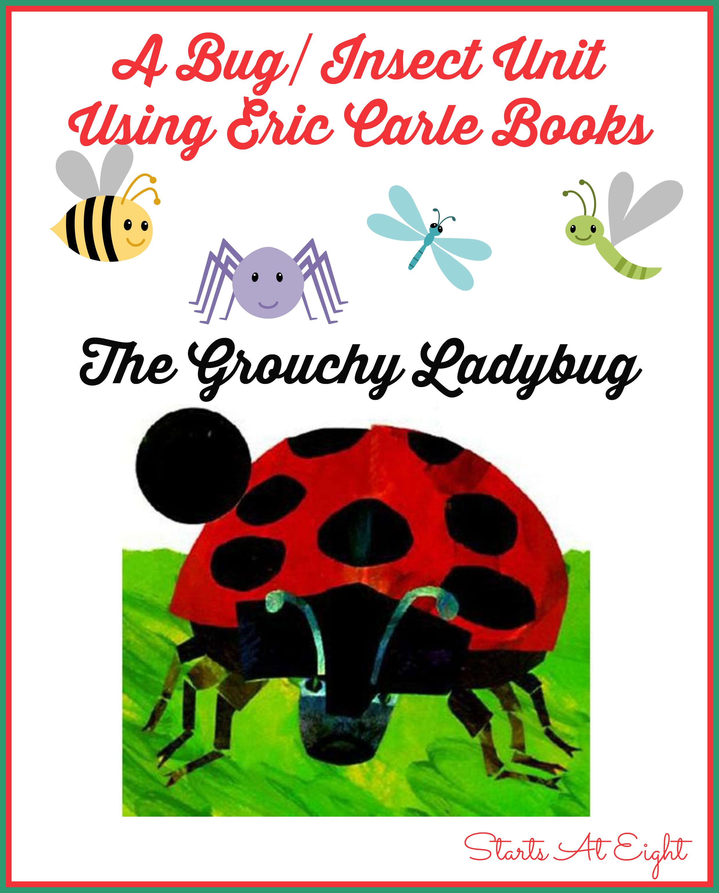 A Bug Insect Unit Using Eric Carle Books The Grouchy