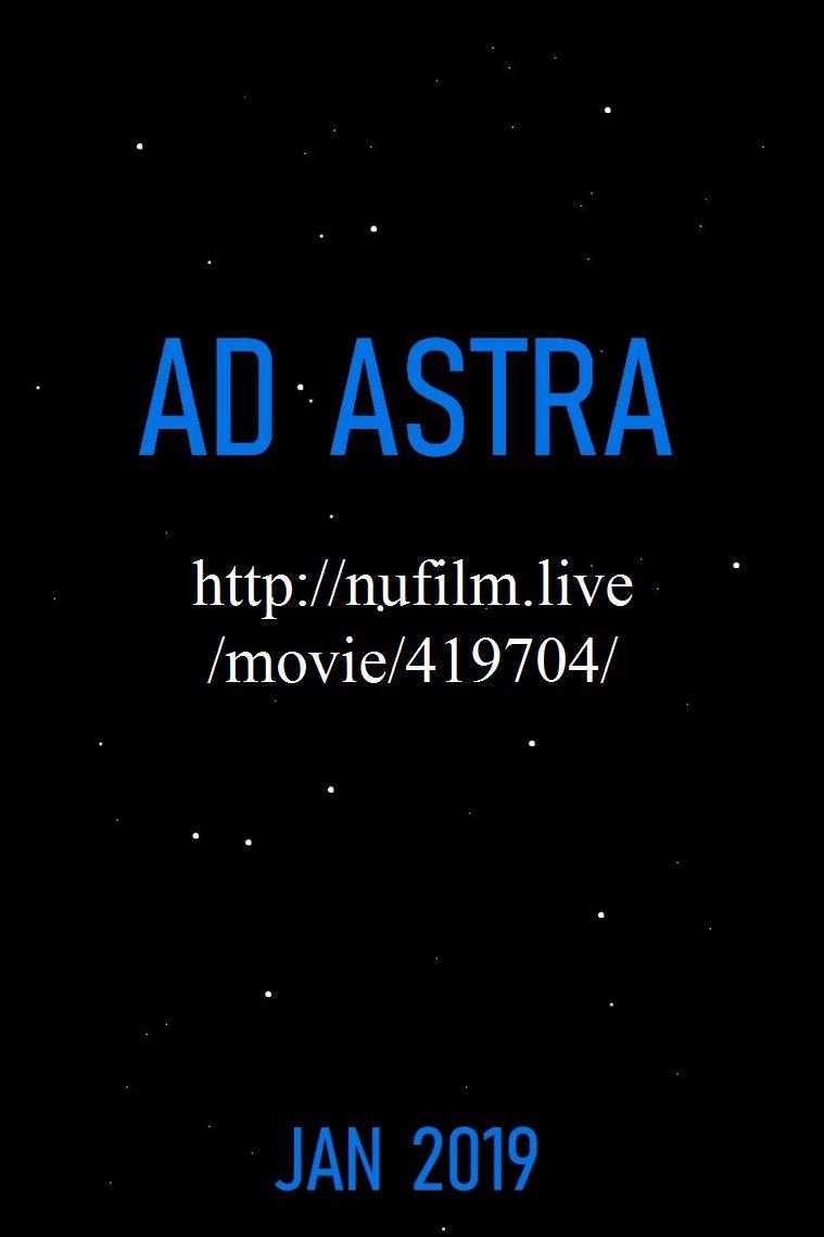 Ver Lignea Ad Astra 2019 Pelicula Completa Gratis Hd En Castellano Qndi Full Movies Movies Online Ad Astra
