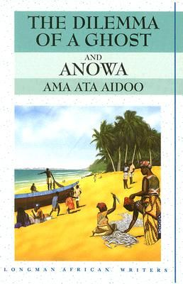 """""""The Dilemma of a Ghost"""" by Ama Ata Aidoo"""