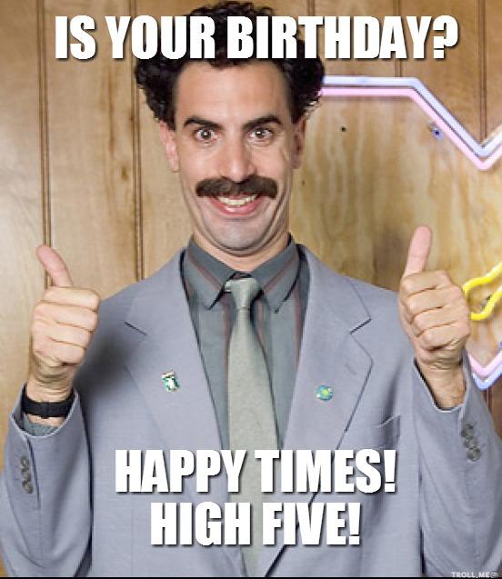 Great success Borat Birthday Birthday Memes – Borat Birthday Card
