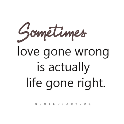 Quotediaryofficial: CLICK HERE For More Life, Love, Friendship And  Inspiring Quotes! Gone WrongSome ...