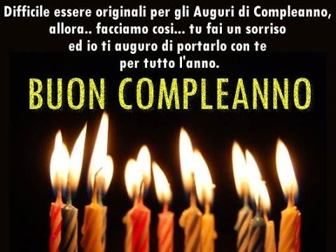Buon Compleanno Con Tantissime Frasi Youtube In 2020 Birthday Wishes Cards How To Memorize Things Birthday Quotes