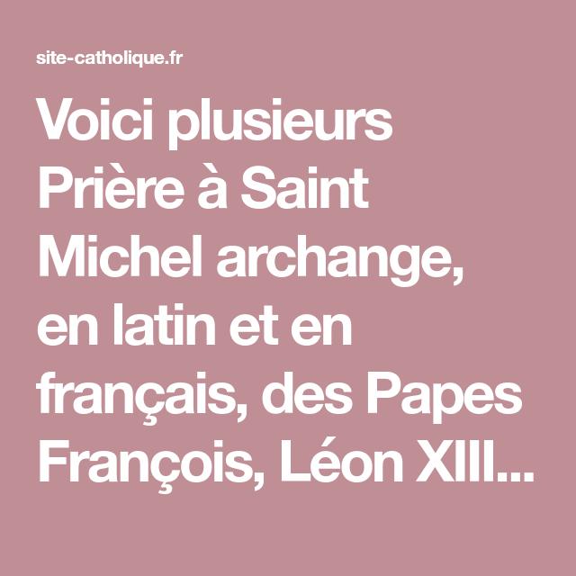 Voici Plusieurs Priere A Saint Michel Archange En Latin Et En Francais Des Papes Francois Leon Xiii De Priere A Saint Michel Saint Michel Archange Archange