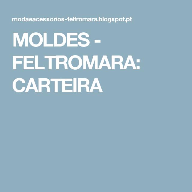 MOLDES -         FELTROMARA: CARTEIRA